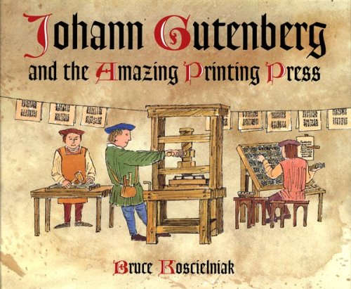 http://www.bookapex.com/Johann-Gutenberg-and-the-Amazing-Printing-Press-0618263519.htm